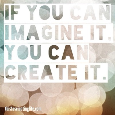 "Citat ""If you can imagine it. You can create it"""